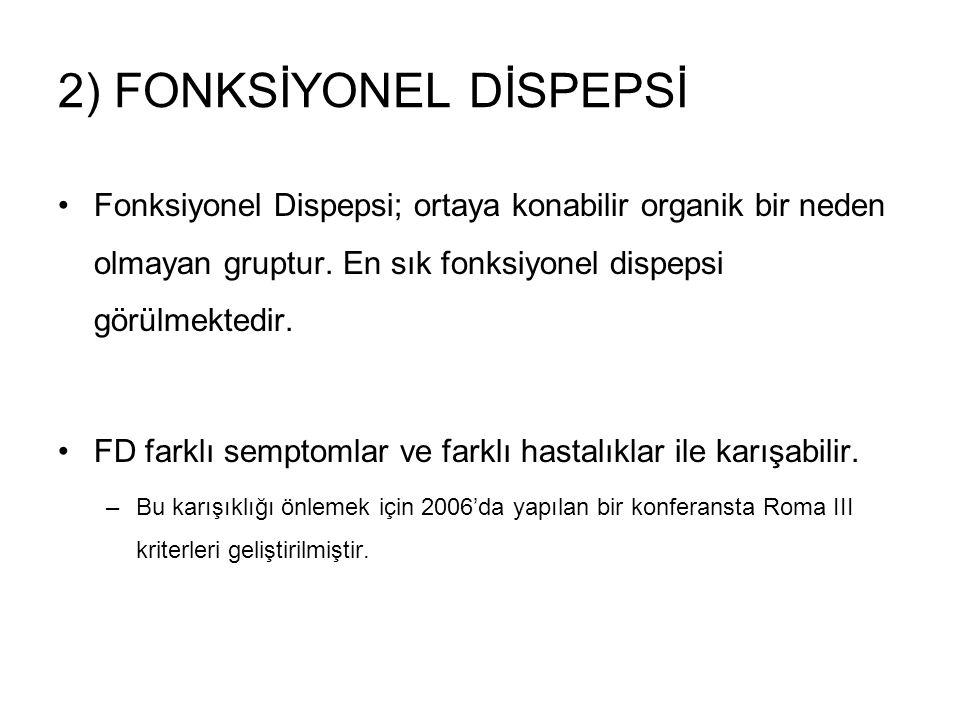 2) FONKSİYONEL DİSPEPSİ