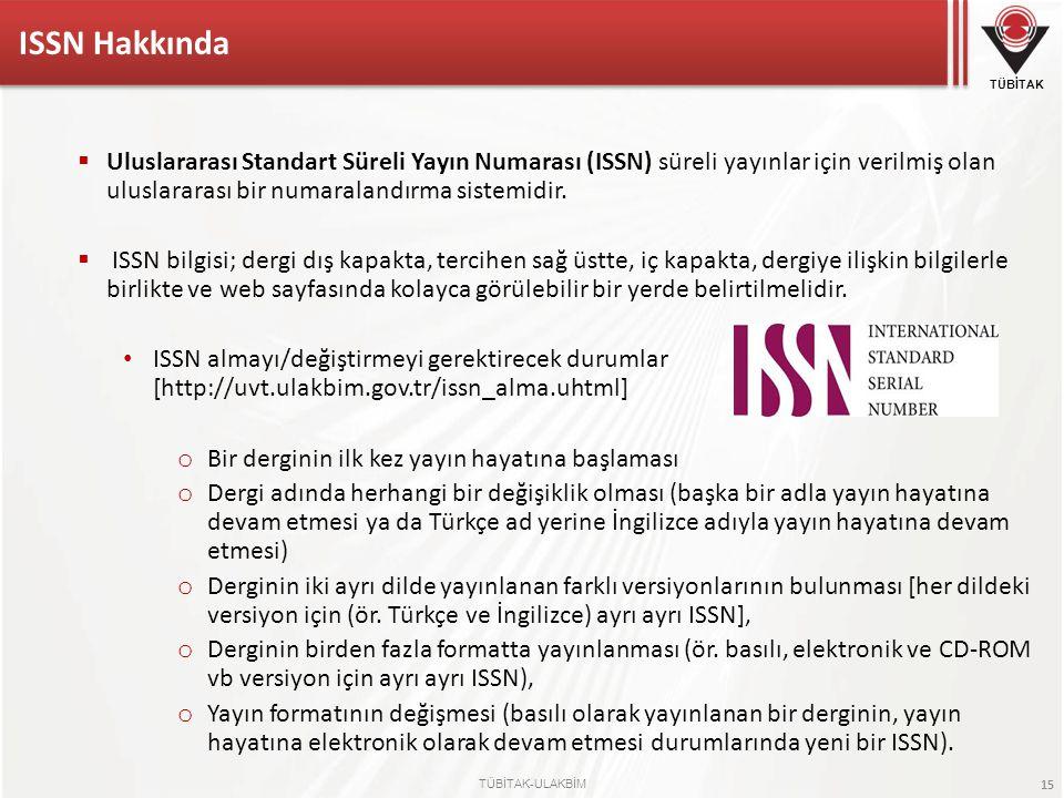 ISSN Hakkında Uluslararası Standart Süreli Yayın Numarası (ISSN) süreli yayınlar için verilmiş olan uluslararası bir numaralandırma sistemidir.