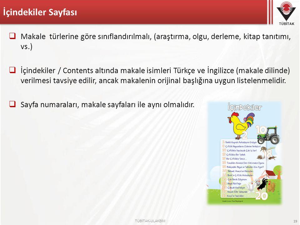 İçindekiler Sayfası Makale türlerine göre sınıflandırılmalı, (araştırma, olgu, derleme, kitap tanıtımı, vs.)