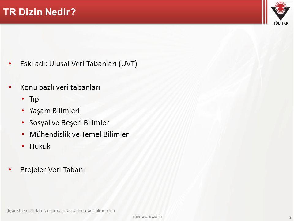 TR Dizin Nedir Eski adı: Ulusal Veri Tabanları (UVT)