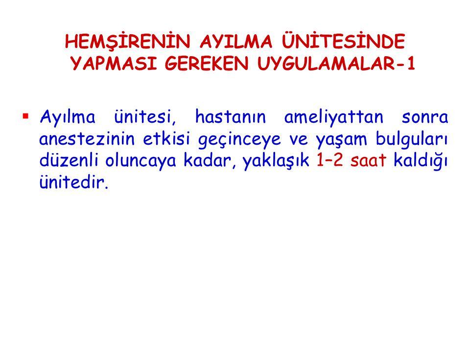 HEMŞİRENİN AYILMA ÜNİTESİNDE YAPMASI GEREKEN UYGULAMALAR-1