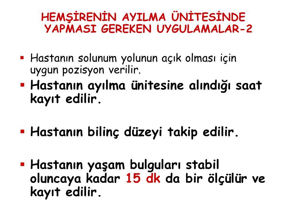 HEMŞİRENİN AYILMA ÜNİTESİNDE YAPMASI GEREKEN UYGULAMALAR-2
