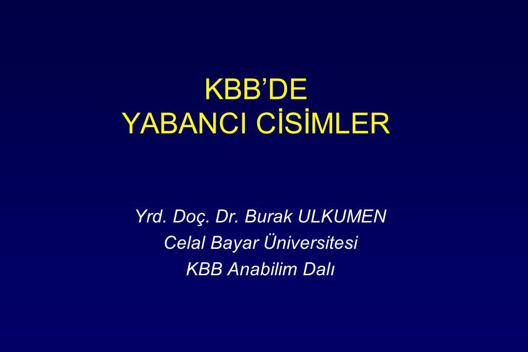 KBB'DE YABANCI CİSİMLER