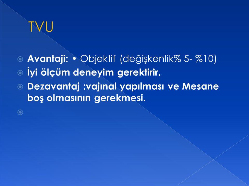 TVU Avantaji: • Objektif (değişkenlik% 5- %10)