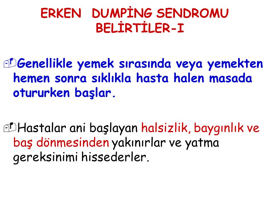 ERKEN DUMPİNG SENDROMU BELİRTİLER-I