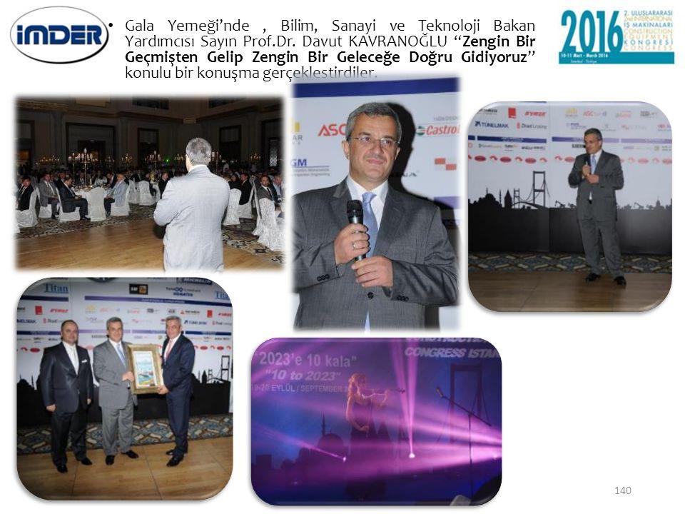 Gala Yemeği'nde , Bilim, Sanayi ve Teknoloji Bakan Yardımcısı Sayın Prof.Dr.