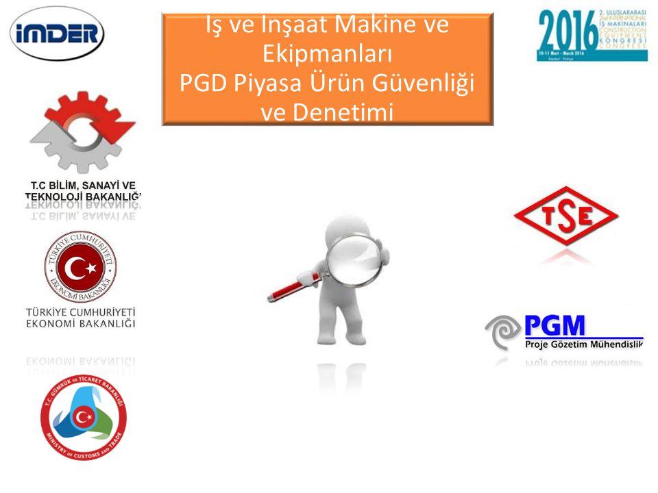 İş ve İnşaat Makine ve Ekipmanları PGD Piyasa Ürün Güvenliği ve Denetimi