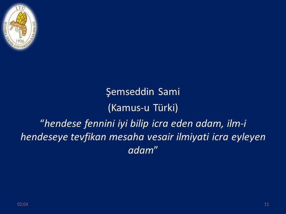 Şemseddin Sami (Kamus-u Türki) hendese fennini iyi bilip icra eden adam, ilm-i hendeseye tevfikan mesaha vesair ilmiyati icra eyleyen adam