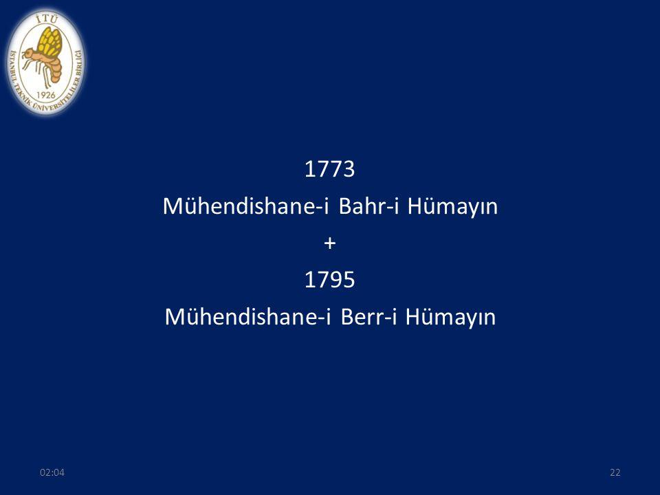 1773 Mühendishane-i Bahr-i Hümayın + 1795 Mühendishane-i Berr-i Hümayın