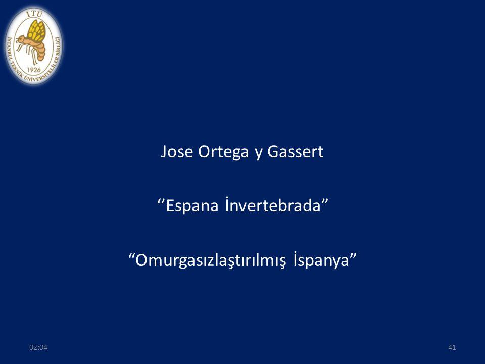 Jose Ortega y Gassert ''Espana İnvertebrada Omurgasızlaştırılmış İspanya