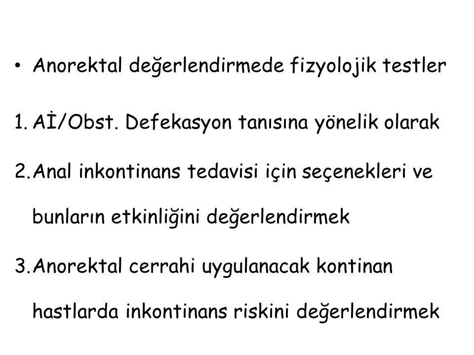Anorektal değerlendirmede fizyolojik testler