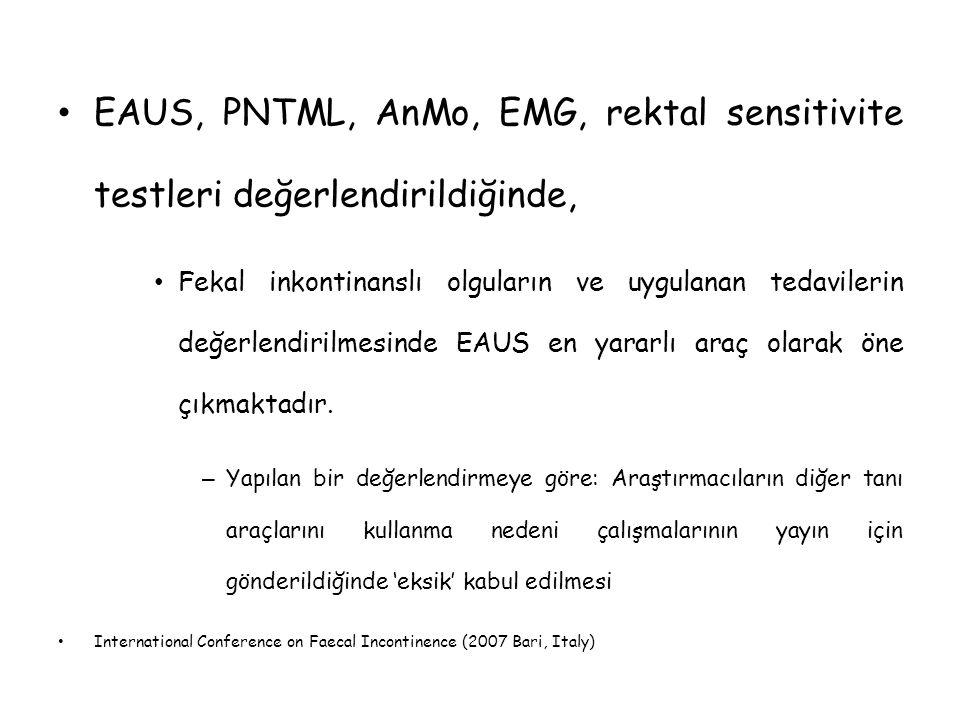 EAUS, PNTML, AnMo, EMG, rektal sensitivite testleri değerlendirildiğinde,