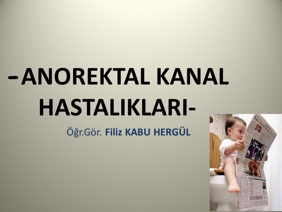 -ANOREKTAL KANAL HASTALIKLARI-