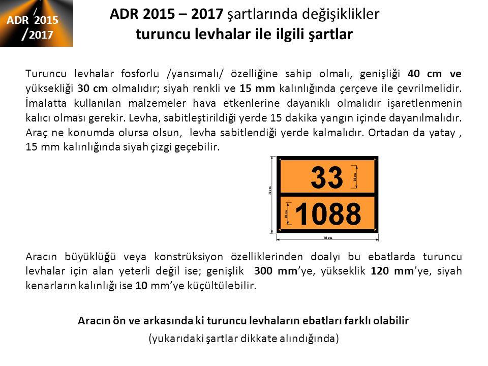 ADR 2015 – 2017 şartlarında değişiklikler turuncu levhalar ile ilgili şartlar