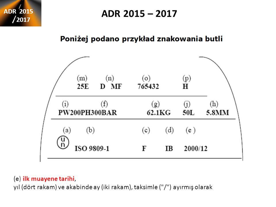 ADR 2015 – 2017 ADR 2015 2017 (e) ilk muayene tarihi,