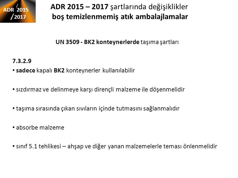 UN 3509 - BK2 konteynerlerde taşıma şartları