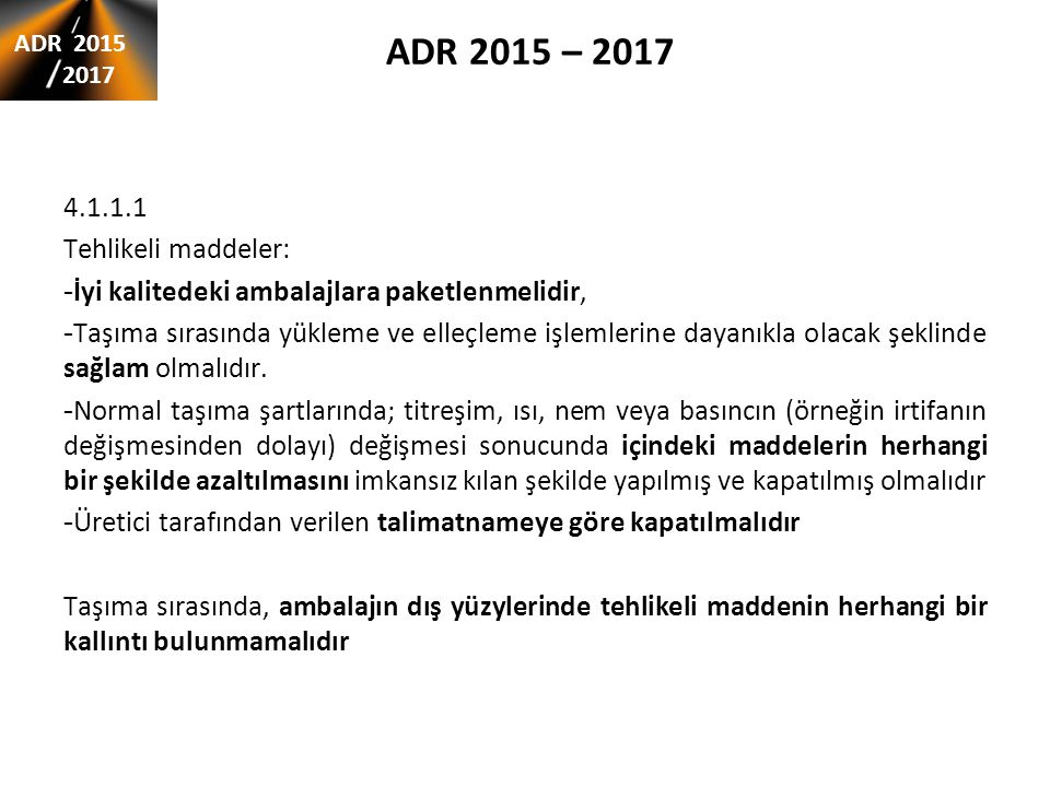 ADR 2015 – 2017 4.1.1.1 Tehlikeli maddeler: