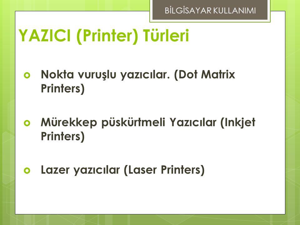 YAZICI (Printer) Türleri