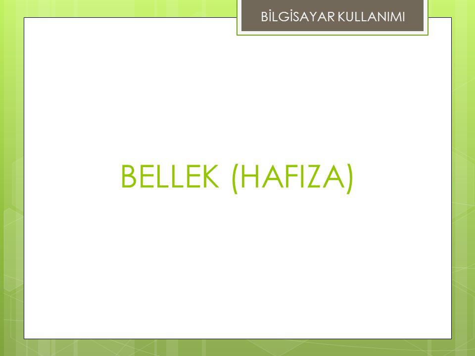 BİLGİSAYAR KULLANIMI BELLEK (HAFIZA)