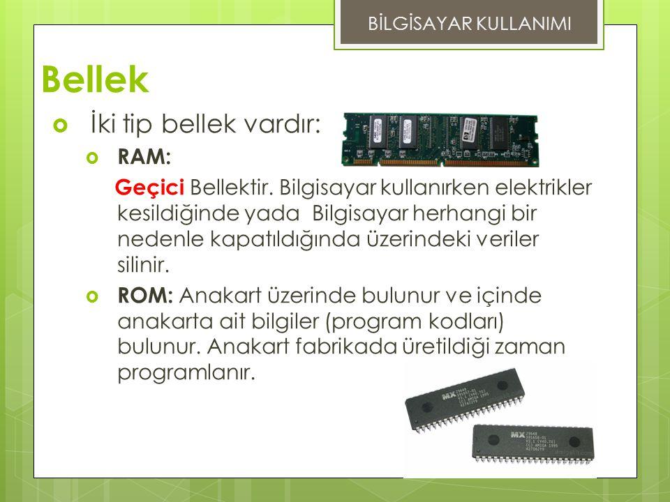 Bellek İki tip bellek vardır: RAM: