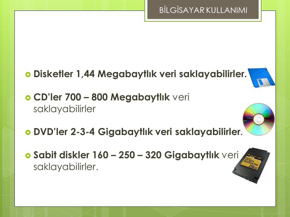 DEPOLAMA ÖLÇÜLERİ Disketler 1,44 Megabaytlık veri saklayabilirler.