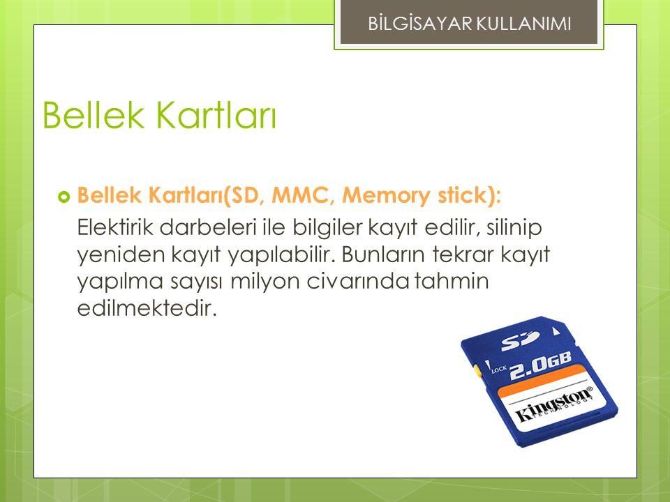 Bellek Kartları Bellek Kartları(SD, MMC, Memory stick):