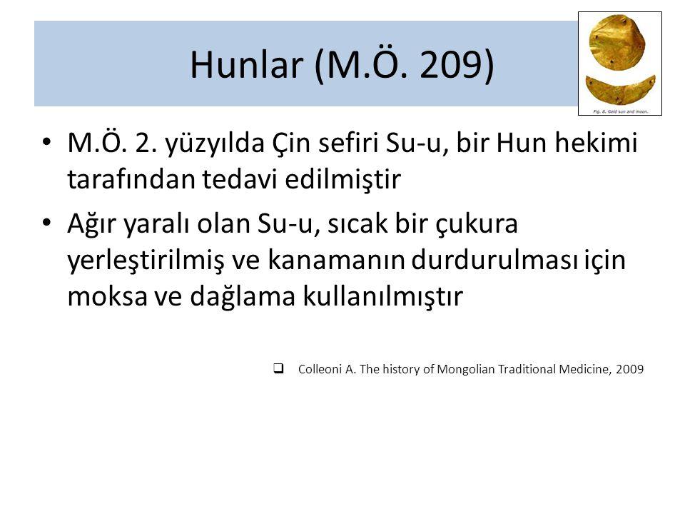 Hunlar (M.Ö. 209) M.Ö. 2. yüzyılda Çin sefiri Su-u, bir Hun hekimi tarafından tedavi edilmiştir.