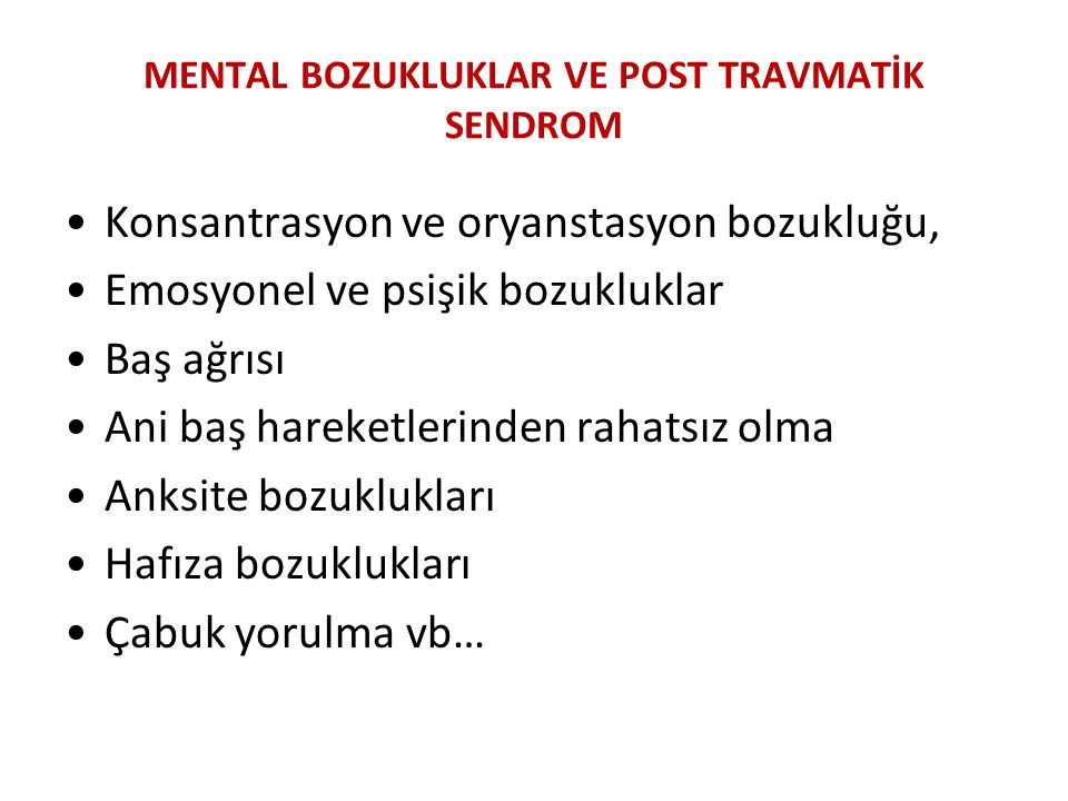 MENTAL BOZUKLUKLAR VE POST TRAVMATİK SENDROM
