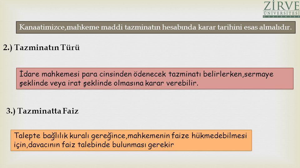 2.) Tazminatın Türü 3.) Tazminatta Faiz
