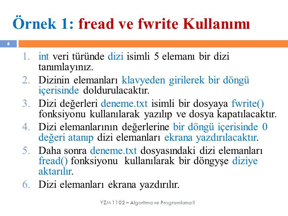 Örnek 1: fread ve fwrite Kullanımı