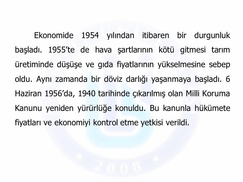 Ekonomide 1954 yılından itibaren bir durgunluk başladı
