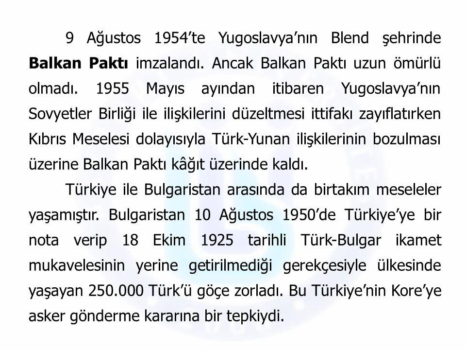 9 Ağustos 1954'te Yugoslavya'nın Blend şehrinde Balkan Paktı imzalandı