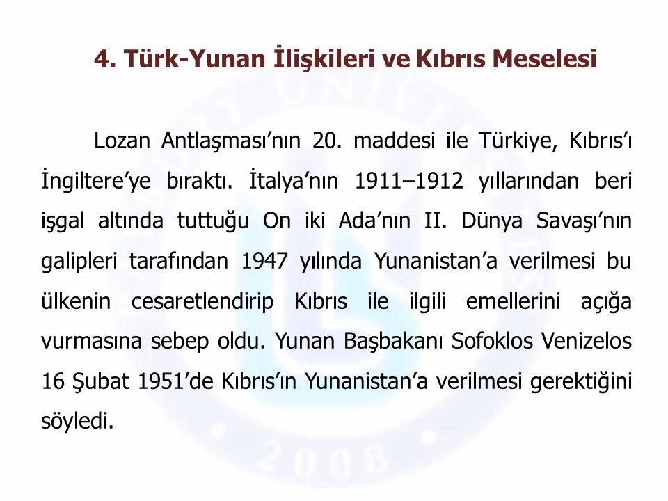 4. Türk-Yunan İlişkileri ve Kıbrıs Meselesi