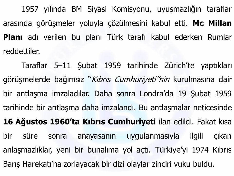 1957 yılında BM Siyasi Komisyonu, uyuşmazlığın taraflar arasında görüşmeler yoluyla çözülmesini kabul etti. Mc Millan Planı adı verilen bu planı Türk tarafı kabul ederken Rumlar reddettiler.