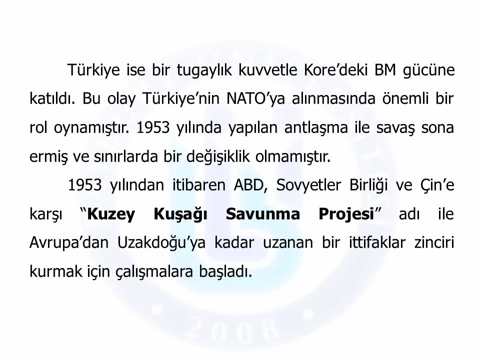 Türkiye ise bir tugaylık kuvvetle Kore'deki BM gücüne katıldı