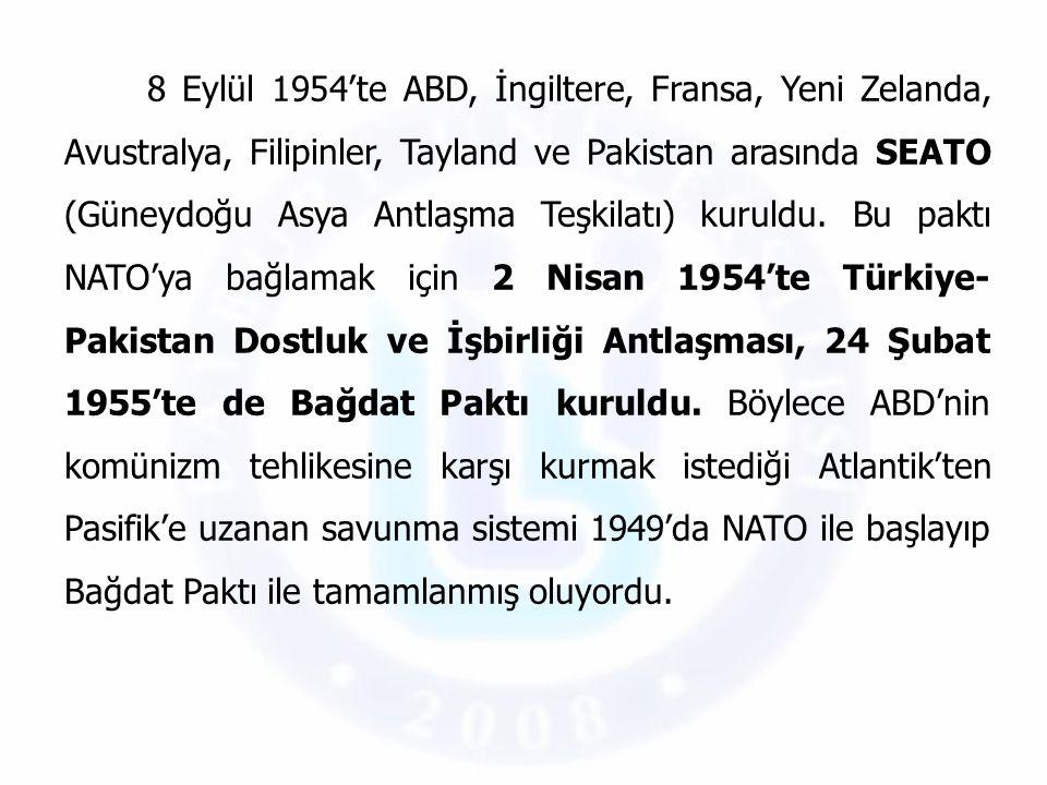 8 Eylül 1954'te ABD, İngiltere, Fransa, Yeni Zelanda, Avustralya, Filipinler, Tayland ve Pakistan arasında SEATO (Güneydoğu Asya Antlaşma Teşkilatı) kuruldu.