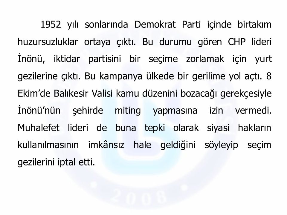 1952 yılı sonlarında Demokrat Parti içinde birtakım huzursuzluklar ortaya çıktı.