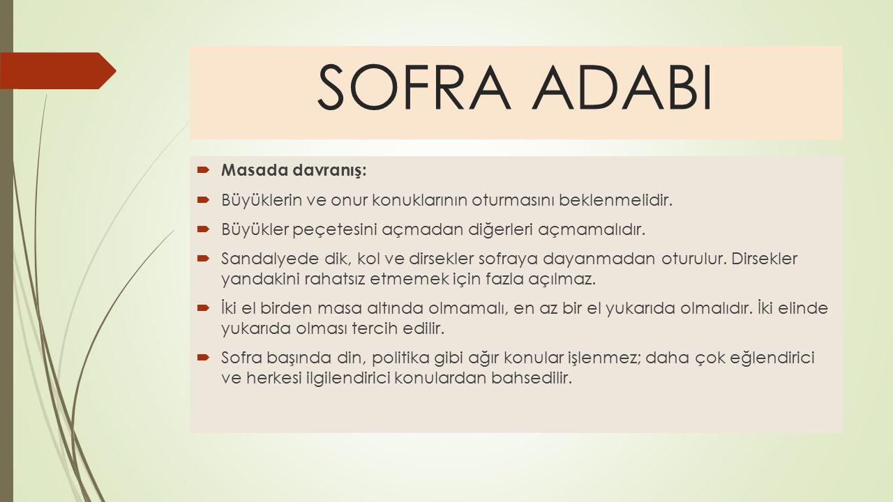 SOFRA ADABI Masada davranış: