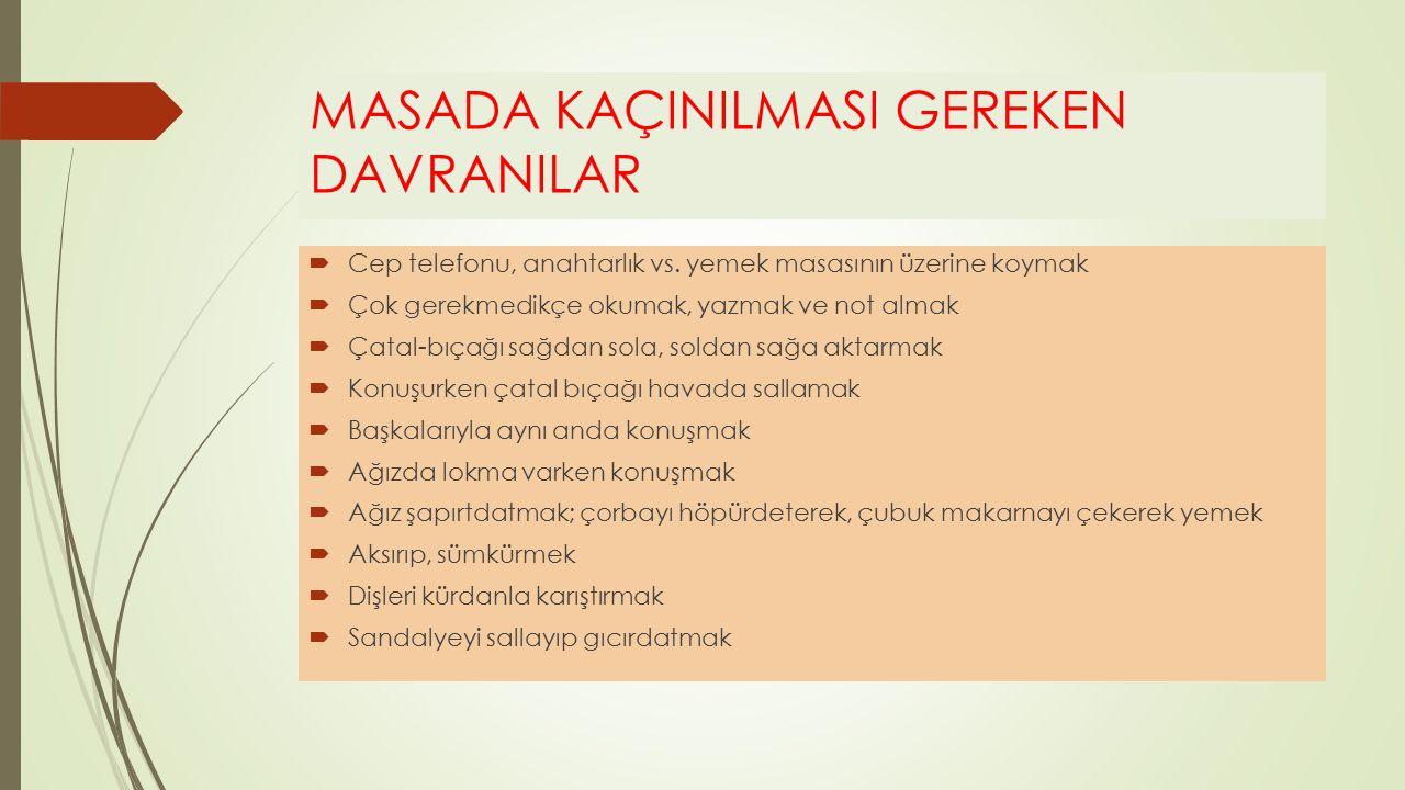 MASADA KAÇINILMASI GEREKEN DAVRANILAR