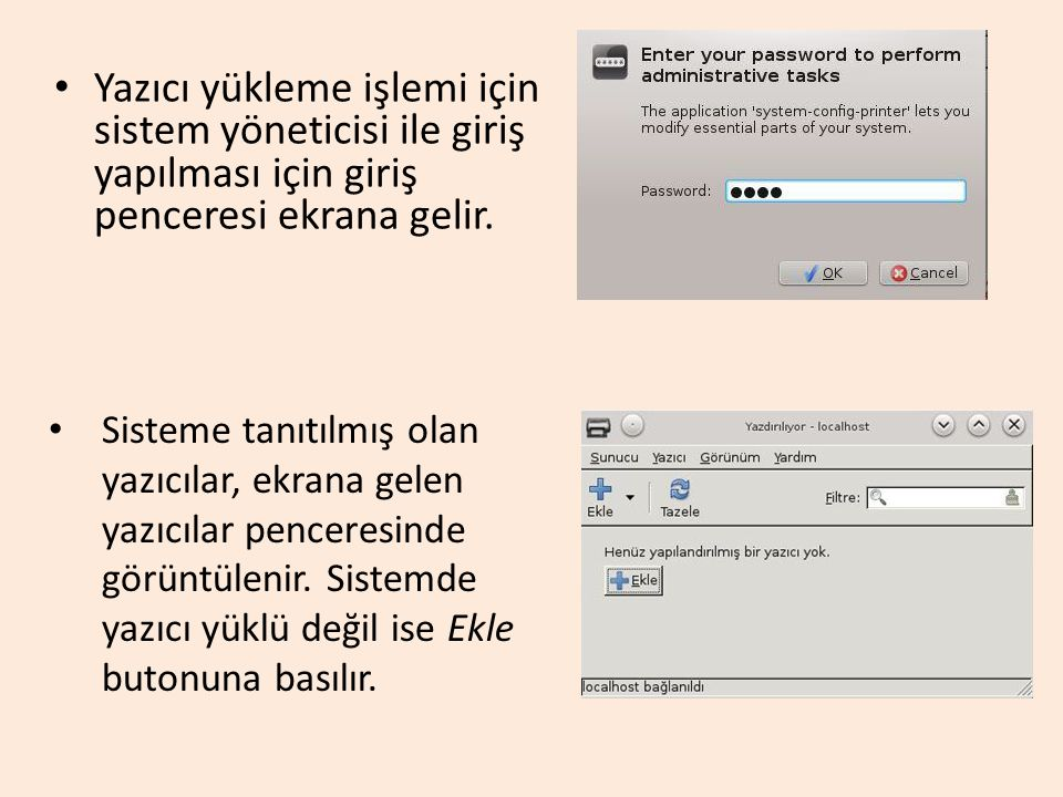 Yazıcı yükleme işlemi için sistem yöneticisi ile giriş yapılması için giriş penceresi ekrana gelir.