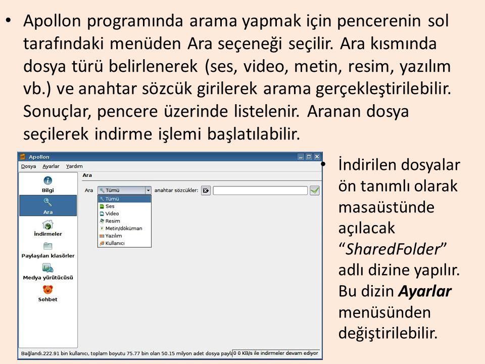 Apollon programında arama yapmak için pencerenin sol tarafındaki menüden Ara seçeneği seçilir. Ara kısmında dosya türü belirlenerek (ses, video, metin, resim, yazılım vb.) ve anahtar sözcük girilerek arama gerçekleştirilebilir. Sonuçlar, pencere üzerinde listelenir. Aranan dosya seçilerek indirme işlemi başlatılabilir.