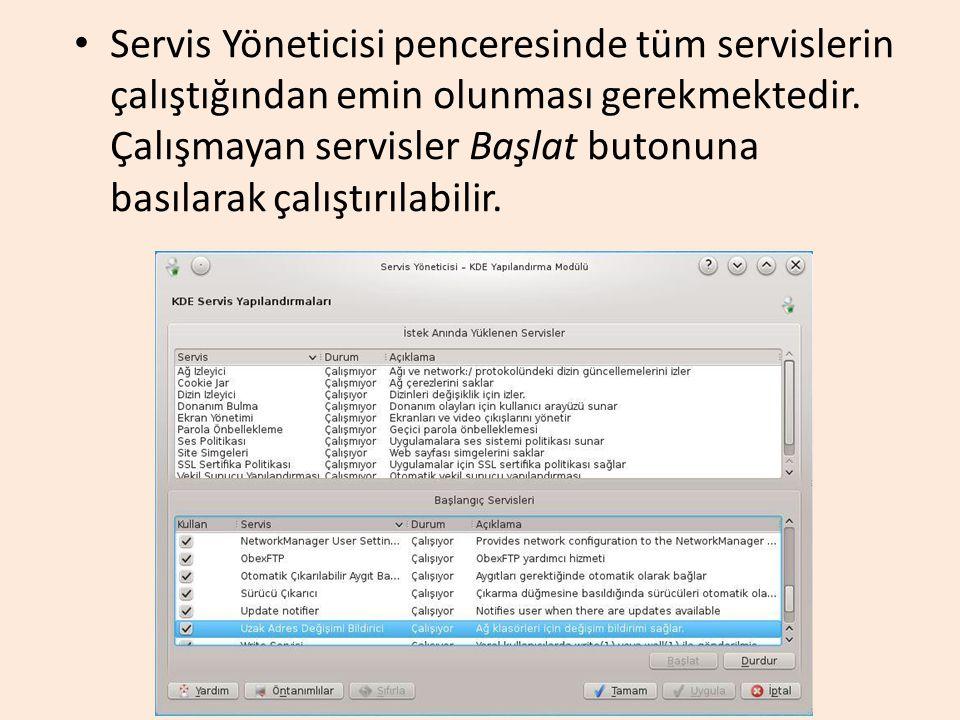 Servis Yöneticisi penceresinde tüm servislerin çalıştığından emin olunması gerekmektedir.