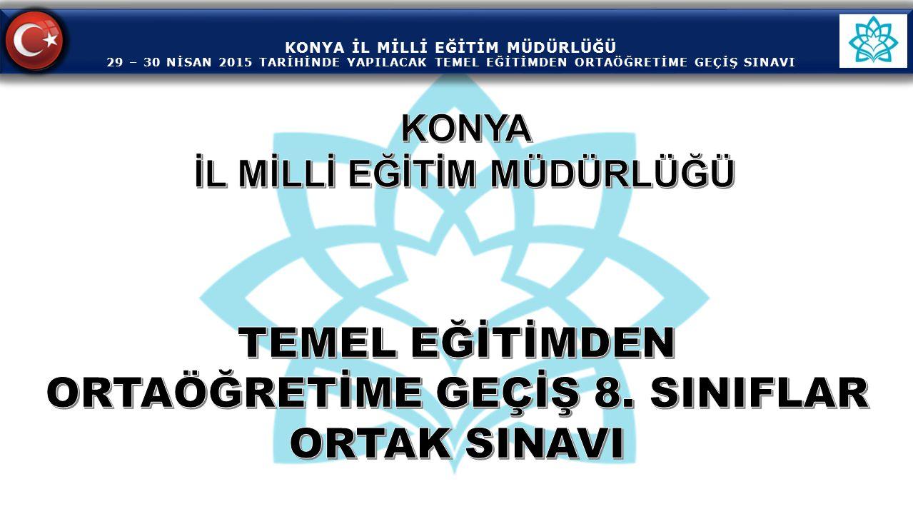 TEMEL EĞİTİMDEN ORTAÖĞRETİME GEÇİŞ 8. SINIFLAR ORTAK SINAVI