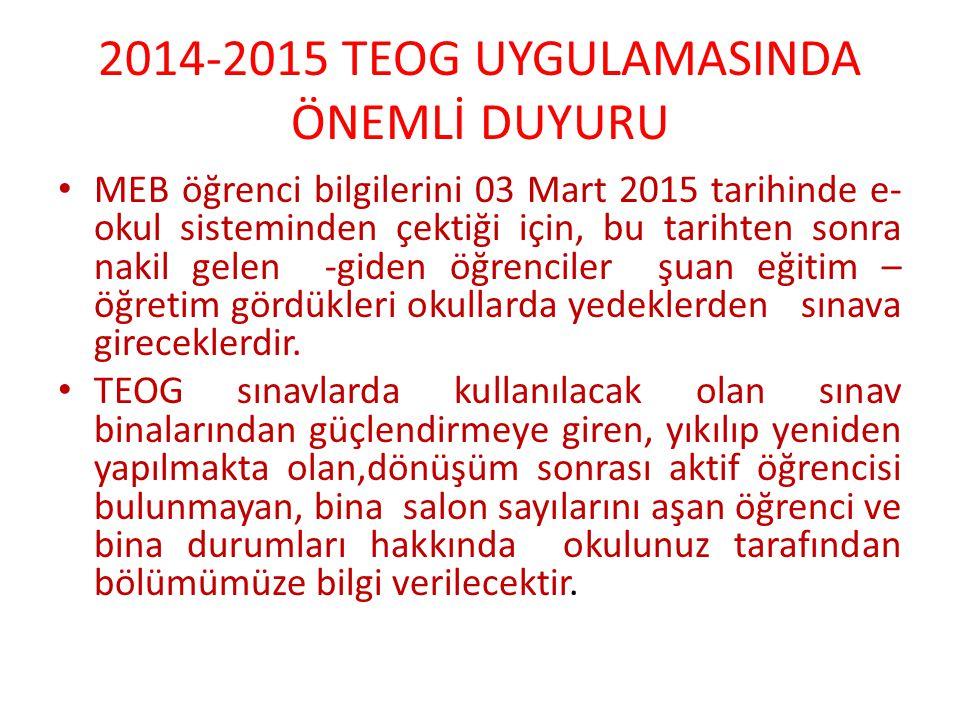 2014-2015 TEOG UYGULAMASINDA ÖNEMLİ DUYURU