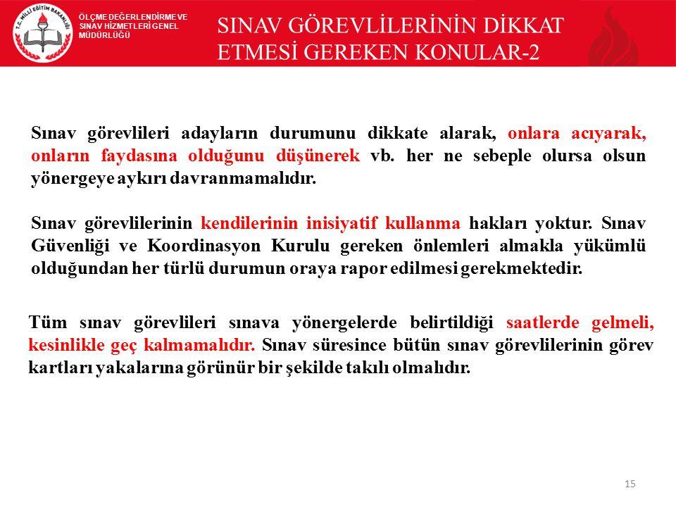 SINAV GÖREVLİLERİNİN DİKKAT ETMESİ GEREKEN KONULAR-2