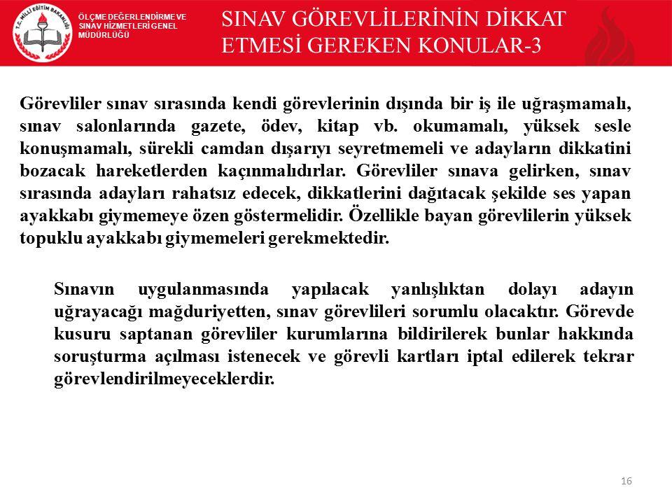 SINAV GÖREVLİLERİNİN DİKKAT ETMESİ GEREKEN KONULAR-3