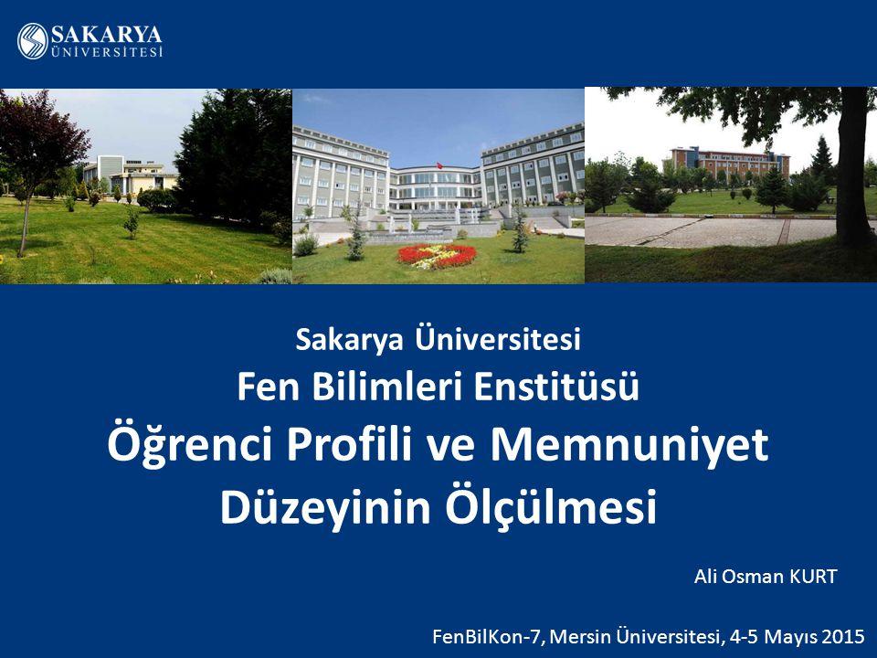 Sakarya Üniversitesi Fen Bilimleri Enstitüsü Öğrenci Profili ve Memnuniyet Düzeyinin Ölçülmesi
