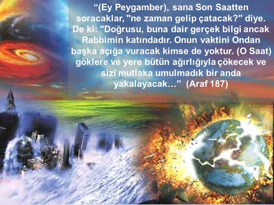 (Ey Peygamber), sana Son Saatten soracaklar, ne zaman gelip çatacak