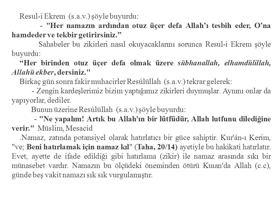 Resul-i Ekrem (s.a.v.) şöyle buyurdu: