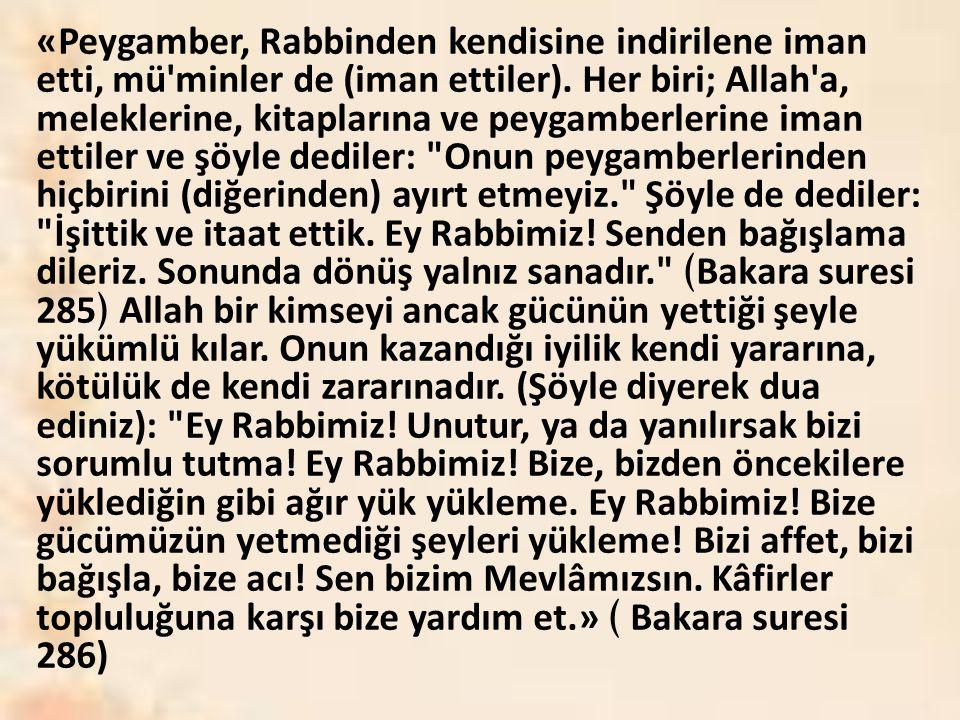 «Peygamber, Rabbinden kendisine indirilene iman etti, mü minler de (iman ettiler).